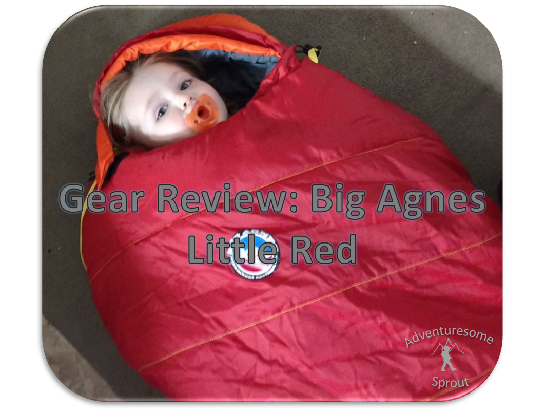 Gear Review Agnes Little Red 15 Toddler Sleeping Bag